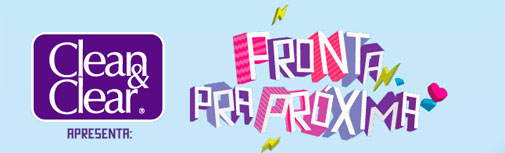 WWW.PRONTAPRAPROXIMA.COM.BR - PROMOÇÃO CLEAN & CLEAR - PRONTA PRA PRÓXIMA