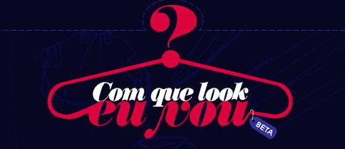 COM QUE LOOK EU VOU? - LOJAS C&A - WWW.COMQUELOOKEUVOU.COM.BR