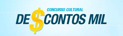 CONCURSO CULTURAL DESCONTOS MIL - WWW.DESCONTOSMIL.COM.BR