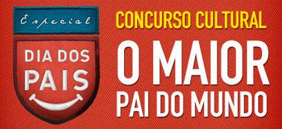 CONCURSO CULTURAL O MAIOR PAI DO MUNDO - WWW.FACEBOOK.COM/FAMILIAEXTRA