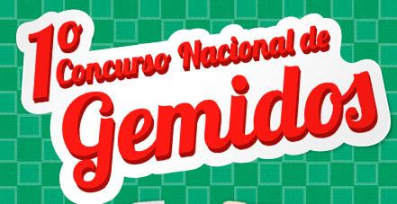 CONCURSO NACIONAL DE GEMIDOS - WWW.CONCURSODEGEMIDOS.COM.BR