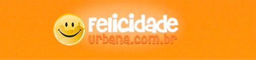 FELICIDADE URBANA - COMPRAS COLETIVAS - WWW.FELICIDADEURBANA.COM.BR