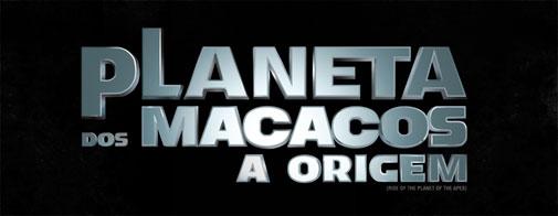 PLANETA DOS MACACOS - A ORIGEM - FILME - WWW.PLANETADOSMACACOS-AORIGEM.COM.BR