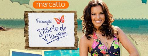 PROMOÇÃO DIÁRIO DE VIAGEM MERCATOO - WWW.DIARIOMERCATTO.COM.BR