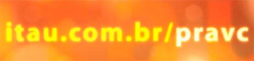 WWW.ITAU.COM.BR/PRAVC - ITAÚ FEITO PRA VOCÊ