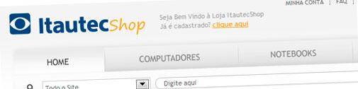 ITAUTEC SHOP - LOJA VIRTUAL - WWW.ITAUTECSHOP.COM.BR