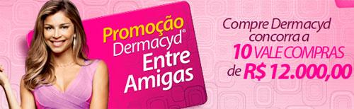 PROMOÇÃO DERMACYD 2011 - WWW.HIGIENEINTIMA.COM.BR