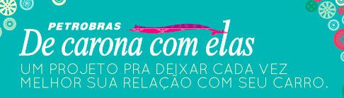 WWW.BR.COM.BR/DECARONA - PETROBRAS DE CARONA COM ELAS