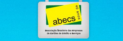 ABECS - ASSOCIAÇÃO BRASILEIRA CARTÕES DE CRÉDITO - WWW.ABECS.ORG.BR