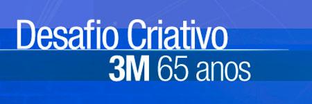 DESAFIO CRIATIVO 3M - WWW.3MINOVACAO.COM.BR