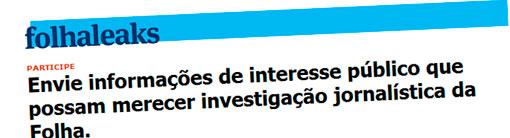 FOLHALEAKS - FAZER DENÚNCIAS ANÔNIMAS - FOLHALEAKS.FOLHA.COM.BR