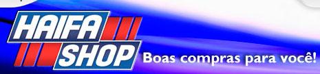 HAIFA SHOP - PRODUTOS, LOJA VIRTUAL, SITE: WWW.HAIFASHOP.COM.BR