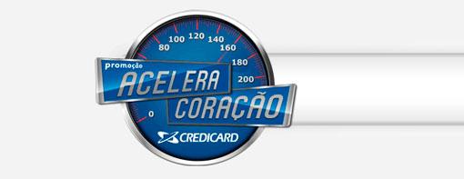 PROMOÇÃO ACELERA CORAÇÃO - CREDICARD AIRTON SENNA - WWW.CREDICARD.COM.BR/IAS