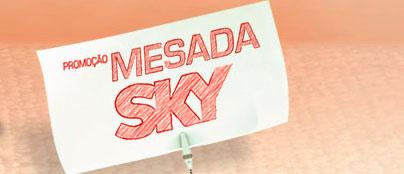 PROMOÇÃO MESADA SKY - WWW.SKY.COM.BR/MESADASKY