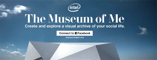 THE MUSEUM OF ME - FACEBOOK, INTEL