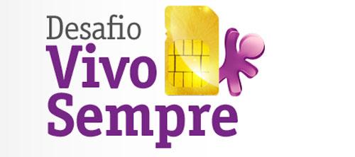 DESAFIO VIVO SEMPRE - WWW.VIVO.COM.BR/DESAFIOVIVOSEMPRE