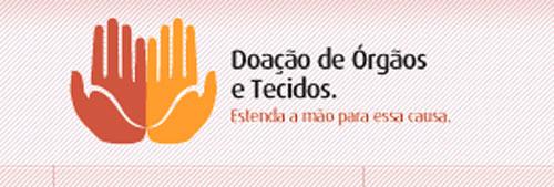 ESTENDA A MÃO - DOAÇÃO DE ÓRGÃOS E TECIDOS - WWW.ESTENDAAMAO.COM.BR