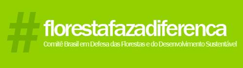 FLORESTA FAZ A DIFERENÇA - CÓDIGO FLORESTAL, WWW.FLORESTAFAZADIFERENCA.COM.BR