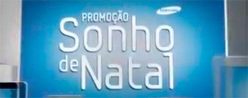 PROMOÇÃO SONHO DE NATAL SAMSUNG - WWW.SAMSUNG.COM.BR/PROMOCAOSONHODENATAL