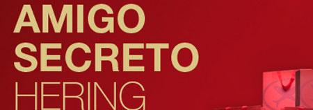 WWW.AMIGOSECRETOHERING.COM.BR - AMIGO SECRETO DA HERING