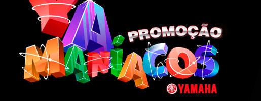 WWW.PROMOCAOYAMANIACOS.COM.BR - PROMOÇÃO YAMANÍACOS YAMAHA