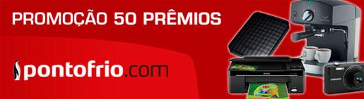 PROMOÇÃO 50 PRÊMIOS PONTOFRIO.COM