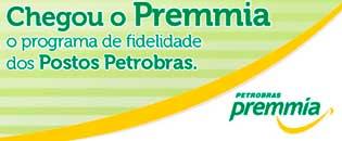 WWW.BR.COM.BR/PETROBRASPREMMIA - PROGRAMA DE FIDELIDADE - PETROBRAS PREMMIA