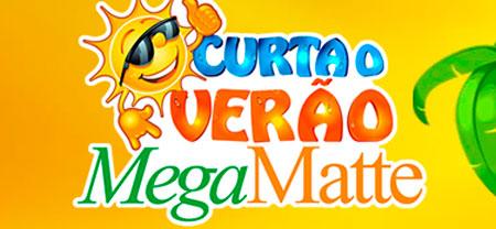 PROMOÇÃO CURTA O VERÃO MEGAMATTE - WWW.MEGAMATTE.COM.BR