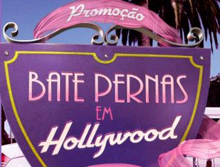 PROMOÇÃO BATE PERNAS EM HOLLYWOOD - WWW.PROMOCAOBATEPERNAS.COM.BR