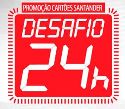 PROMOÇÃO CARTÕES SANTANDER DESAFIO 24 HORAS - WWW.SANTANDER.COM.BR/PROMOCAO24HORAS