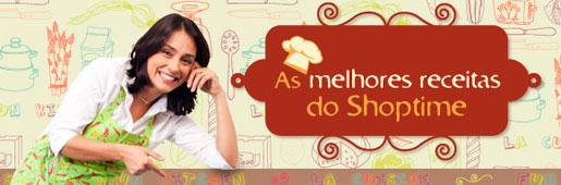 SHOPTIME RECEITAS - WWW.SHOPTIME.COM.BR - MELHORES RECEITAS DE COZINHA