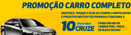 PROMOÇÃO CARRO COMPLETO - POSTOS IPIRANGA