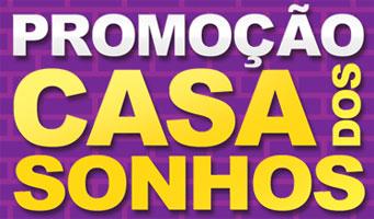 PROMOÇÃO CASA DOS SONHOS - WWW.PAPOFEMININO.COM.BR