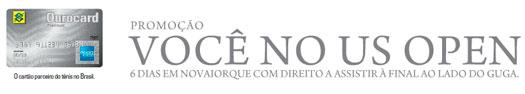 WWW.PROMOCAOOUROCARDAMEX.COM.BR - PROMOÇÃO OUROCARD AMEX - VOCÊ NO US OPEN