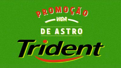 PROMOÇÃO VIDA DE ASTRO TRIDENT