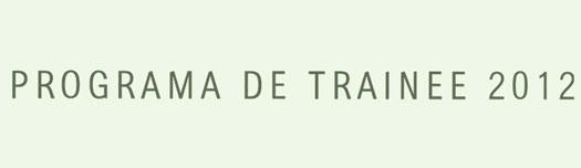 PROGRAMA DE TRAINEE 2012 RIACHUELO