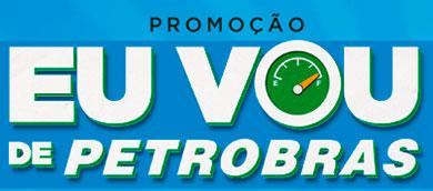 PROMOÇÃO EU VOU DE PETROBRAS - WWW.EUVOUDEPETROBRAS.COM.BR