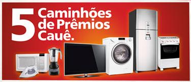 WWW.CAMINHAODEPREMIOSCAUE.COM.BR - PROMOÇÃO CAMINHÃO DE PRÊMIOS CAUÊ