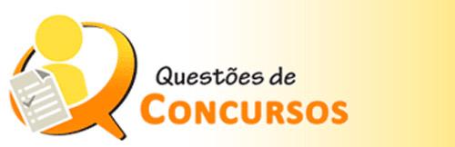 QUESTÕES DE CONCURSOS PÚBLICOS - WWW.QUESTOESDECONCURSOS.COM.BR
