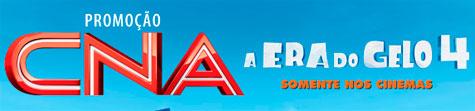 PROMOÇÃO CNA A ERA DO GELO 4 - WWW.ERADOGELOCNA.COM.BR