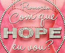 PROMOÇÃO COM QUE HOPE EU VOU - WWW.COMQUEHOPEEUVOU.COM.BR