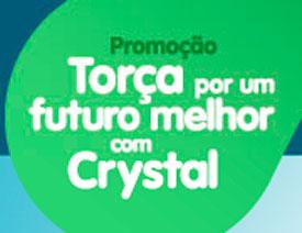 WWW.TORCACRYSTAL.COM.BR - PROMOÇÃO TORÇA POR UM FUTURO MELHOR COM CRYSTAL