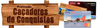 WWW.HSBC.COM.BR/CACADORESDECONQUISTAS - PROMOÇÃO CAÇADORES DE CONQUISTAS HSBC