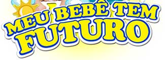 WWW.MEUBEBETEMFUTURO.COM.BR - PROMOÇÃO MEU BEBÊ TEM FUTURO