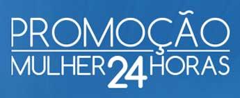 WWW.PROMOCAOMULHER.COM.BR - PROMOÇÃO MULHER 24 HORAS DERMACYD