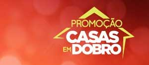 PROMOÇÃO CASAS EM DOBRO - CHOCOLATES BRASIL CACAU
