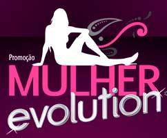 WWW.MULHERESEVOLUTION.COM.BR - PROMOÇÃO MULHER EVOLUTION INTIMUS