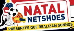 WWW.NATALNETSHOES.COM - PROMOÇÃO NATAL NETSHOES - PRESENTES QUE REALIZAM SONHOS