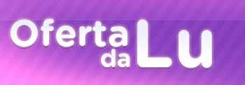 WWW.OFERTADALU.COM.BR - CLUBE DE COMPRAS - OFERTAS DA LU - MAGAZINE LUIZA