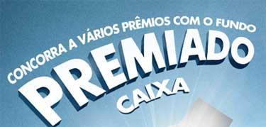 WWW.FUNDOPREMIADOCAIXA.COM.BR - PROMOÇÃO FUNDO PREMIADO CAIXA